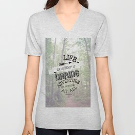 life is either a daring adventure or nothing at all Unisex V-Neck
