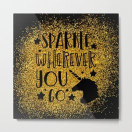 Sparkle Wherever You Metal Print