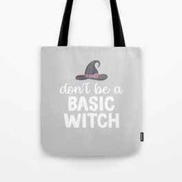 Don't be a Basic Witch Tote Bag