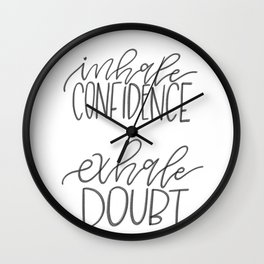 Inhale Confidence, Exhale Doubt Wall Clock