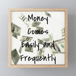 Money Comes Easily & Frequently (law of attraction affirmation) Framed Mini Art Print