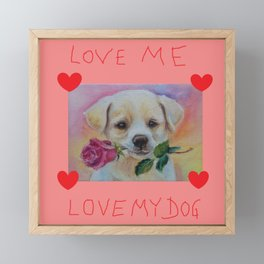 Puppy with quote Love My Love my Dog Framed Mini Art Print