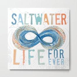 Salt Water Life Forever - Infinity Metal Print