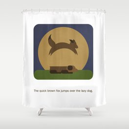 the quick brown fox jumps over the lazy dog. Shower Curtain