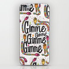 GIMME GIMME GIMME iPhone & iPod Skin