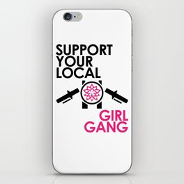 Support Your Local Girl Gang 2 iPhone Skin