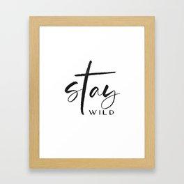 stay wild print,stay wild my child,kids room decor,baby print,sarcasm quote,funny print Framed Art Print