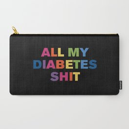 All My Diabetes Shit™ (Black Multi) Carry-All Pouch