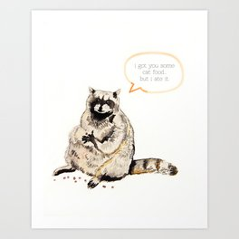 Raccoons Are Poor Gifters Art Print