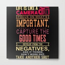 Life Is Like A Camera Gift Metal Print