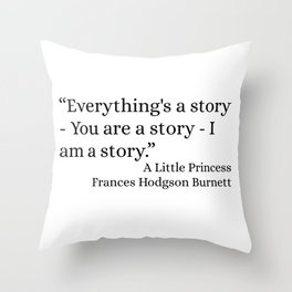 Everything's A Story Throw Pillow