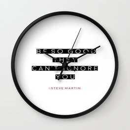 """Typography Script Poster """"Be So Good They Can't Ignore You"""" Quote Motivational Inspirational Print Wall Clock"""