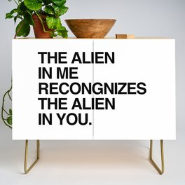 The Alien in Me Recognizes the Alien In You. Credenza