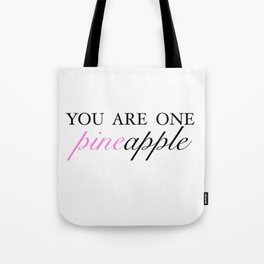 you are one pineapple (white /pinker) Tote Bag