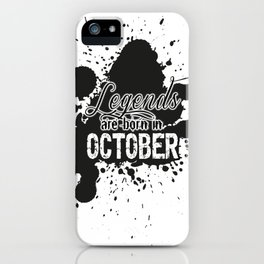 Legends are born in October iPhone Case