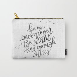Be an Encourager Carry-All Pouch