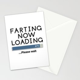 Farting Now Loading ... Please Wait Stationery Cards