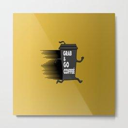 Grab and go coffeé Metal Print