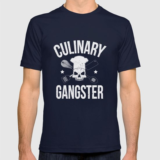 Culinary Gangster Cooking Gift T Shirt By Kingwoodxx Society6