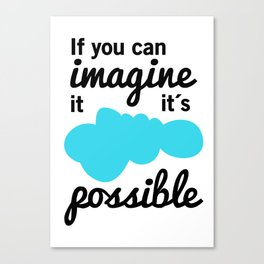 It´s possible! Canvas Print