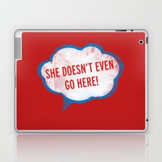 She Doesn't Even Go Here quote from the movie Mean Girls Laptop & iPad Skin