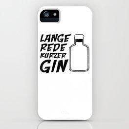 Lange rede Kurzer Gin iPhone Case