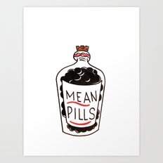 Mean Pills  Art Print