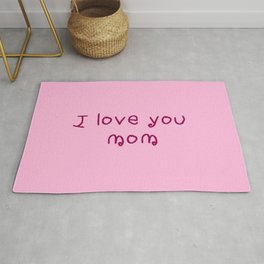 I love you mom - mother's day Rug