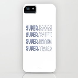 Super Knitting Mom iPhone Case