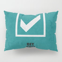 Lab No.4 -Get Shit Done Corporate Start-up Quotes poster Pillow Sham