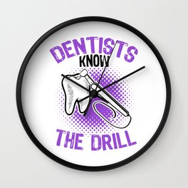 Dentists know the drill export 03 (2) Wall Clock