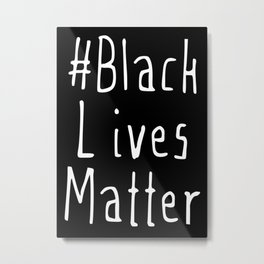 #Black Lives Matter Metal Print