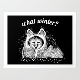 Arctic Fox Scoffs at Your Winter Art Print