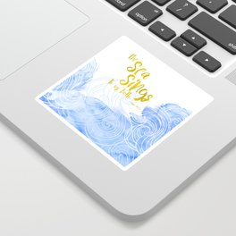 The sea sings to us both Sticker