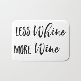 Less whine more wine Bath Mat