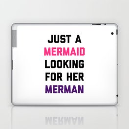 Mermaid Looking For Merman Funny Quote Laptop & iPad Skin