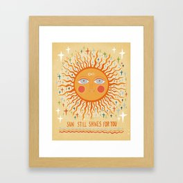 Sun still shines for you Framed Art Print