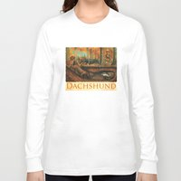 dachshund Long Sleeve T-shirts featuring Dachshund by Jeff Crosby