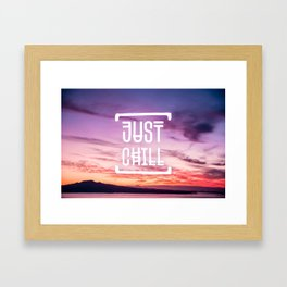 Go to the beach and... Just Chill! Framed Art Print