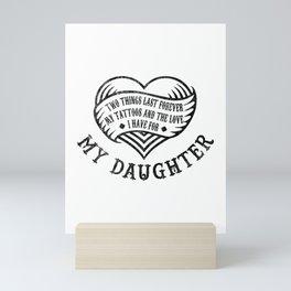 Tattoos And Love My Daughter Gift Mini Art Print