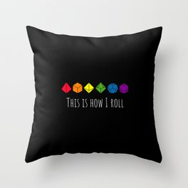This is how I roll rainbow Throw Pillow