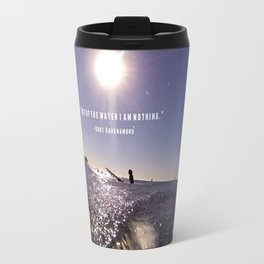 Water is Everything Travel Mug