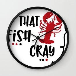 Crawfish That Fish Cray Crayfish Crawfish Lover Boil Louisianna Cajun Food Mudbug Crawdaddy Wall Clock