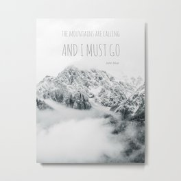 The Mountains Are Calling - John Muir quote, rocky mountain photo, snow winter landscape Metal Print