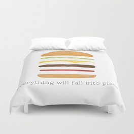 Everything Will Fall into Place Duvet Cover