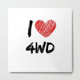 I Love 4WD Metal Print