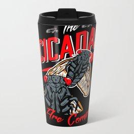 The Cicadas are Coming Metal Travel Mug