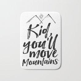 Kid You'll Move Mountains, Printable Art, Inspirational Print, Nursery Bath Mat