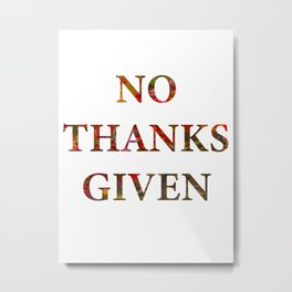 No Thanks Given Leaves and Font Metal Print
