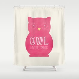 Owl love you forever - Pink Owl Shower Curtain